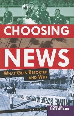 Choosing News By Palser, Barb