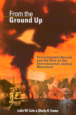 From the Ground Up By Cole, Luke W./ Foster, Sheila R.